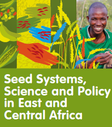 Seed Systems, Science and Policy in East and Central Africa